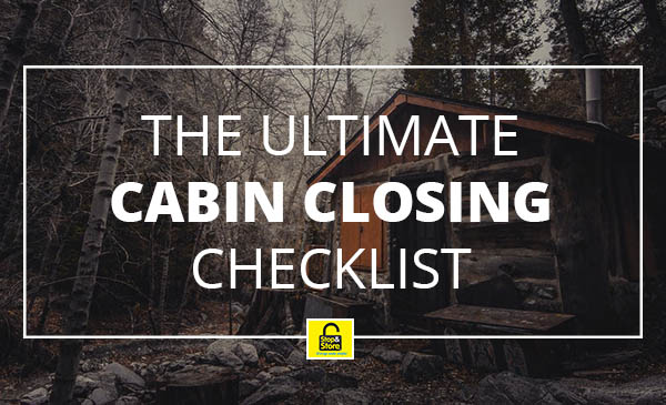 cabin closing checklist, winter, cabin, woods